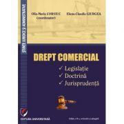 Drept comercial. Legislatie. Doctrina. Jurisprudenta - Olia-Maria Corsiuc