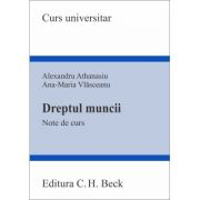 Dreptul muncii. Note de curs - Ana-Maria Vlasceanu, Alexandru Athanasiu