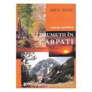 Drumetii in Carpati - Nicu Jianu