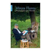 Drumul meu spre filozofie - Mircea Flonta