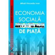 Economia sociala de piata - Mihail Vincentiu Ivan