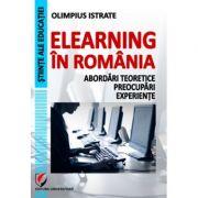 eLearning in Romania. Abordari teoretice, preocupari, experiente - Olimpius Istrate