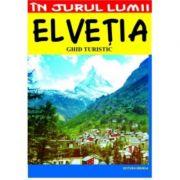 Elvetia – ghid turistic - Marian Lasculescu