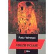 Erezii pioase - Radu Voinescu