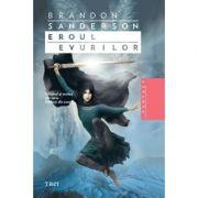 Eroul Evurilor - Brandon Sanderson. Volumul al treilea din seria Nascuti in ceata
