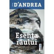 Esenta raului - Luca D Andrea. Traducere de Oana Salisteanu