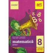 Esential. Matematica clasa a 8-a. Partea I - Marius Perianu, Costel Anghel, Gratian Safta, Lucian Petrescu