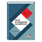 Etica si integritate academica - Elena Emilia Stefan