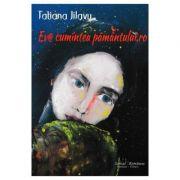 Eva cumintea pamantului. ro - Tatiana Jilavu