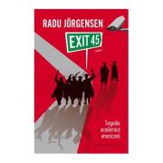 Exit 45. Tragedie academica americana - Radu Jorgensen