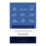 Facebook. Fabrica de narcisism - Teodor Baconschi