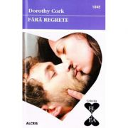 Fara regrete - Dorothy Cork