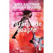 Farame de soapte - Amie Kaufman. Al doilea volum al Trilogiei Constelatii