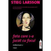 Fata care s-a jucat cu focul. Millennium 2 - Stieg Larsson
