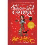 Fetita care a salvat Craciunul - Matt Haig. Traducere de Cristina Jinga