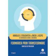 Formarea prin transformare. Dincolo de prelegeri - Harold D. Stolovitch