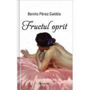 Fructul oprit - Benito Perez Galdos