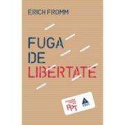 Fuga de libertate - Erich Fromm. Traducere de Cristina Jinga