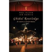 Ghidul Routledge de teatru si performance - Jen Harvie