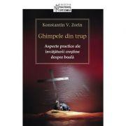 Ghimpele din trup. Aspecte practice ale invataturii crestine despre boala- Konstantin V. Zorin