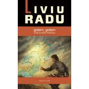Golem, Golem si alte povestiri fantastice - Liviu Radu