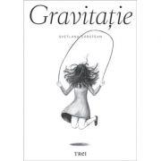 Gravitatie - Svetlana Carstean