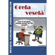 Grefa vesela. Supliment al Revistei Forumul Judecatorilor - Victor Constantinescu