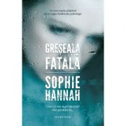 Greseala fatala (paperback) - Sophie Hannah