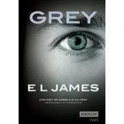 GREY - E L James. Traducere de Oana Dusmanescu