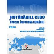 Hotararile CEDO in cauzele impotriva Romaniei 2014 – Analiza, consecinte, autoritati potential responsabile (Volumul X) - Dragos Calin