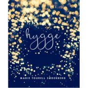 Hygge. Arta daneza a fericirii - Marie Tourell Soderberg