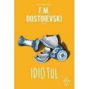 Idiotul - F. M. Dostoievski. Traducere de Oana Zamfirache