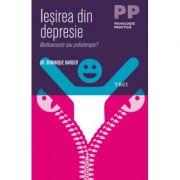 Iesirea din depresie. Medicamente sau psihoterapie? - Dr. Dominique Barbier