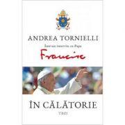 In calatorie. Andrea Tornielli intr-un interviu cu Papa Francisc - Andrea Tornielli