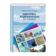 Industria agrementului in turism - Anca Adriana Cristea