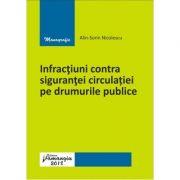Infractiuni contra sigurantei circulatiei pe drumurile publice - Alin Sorin Nicolescu