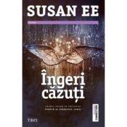 Ingeri cazuti - Susan Ee. Primul volum al trilogiei Penryn si Sfarsitul lumii