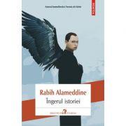 Ingerul istoriei - Rabih Alameddine. Traducere din limba engleza si note de Irina Bojin