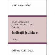Institutii judiciare. Editia 2 - Paul Pop, Traian Cornel Briciu, Claudiu Constantin Dinu