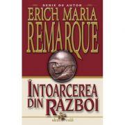 Intoarcerea din razboi - Erich Maria Remarque