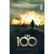 Intoarcerea acasa (Seria Cei 100, partea a III-a) - KASS MORGAN