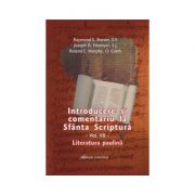 Introducere si comentariu la Sfanta Scriptura vol. VII. Literatura paulina - Brown, Raymond E., Joseph A. Fitzmyer, Roland E. Murphy