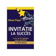 Invitatie la succes - cum sa iti gasesti jobul potrivit in Romania - Elena Popa