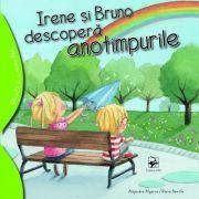 Irene si Bruno descopera anotimpurile - Alejandro Algarra. Ilustratii de Rocio Bonilla