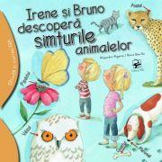 Irene si Bruno descopera simturile animalelor - Alejandro Algarra. Ilustratii de Rocio Bonilla