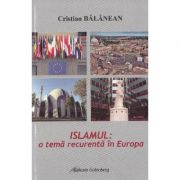 Islamul - o tema recurenta in Europa ed. a 2-a - Cristian Balanean