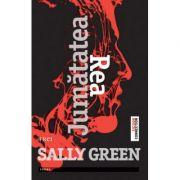 Jumatatea Rea - Sally Green. Traducere de Ioana Filat