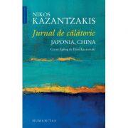 Jurnal de calatorie. Japonia, China. Cu un Epilog de Eleni Kazantzaki - Nikos Kazantzakis