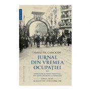Jurnal din vremea ocupatiei (vol. II) - Vasile Th. Cancicov