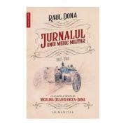 Jurnalul unui medic militar: 1917-1918 - Raul Dona
